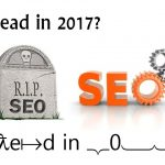 Is SEO Dead in 2017?